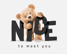 Nice To Meet You Slogan With  Standing Bear Doll Vector Illustration