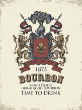Hand-drawn Banner Or Label For Bourbon With Ornate Coat Of Arms On A Light Background In Grunge Style. Vector Vintage Coat Of Arms With Lions, Spears, Knights Helmet And Fleur De Lis On A Shield
