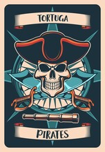 Pirates Heraldic Poster Or T-shirt Print. Vector Vintage Card With Skull In Cocked Hat, Wind Rose And Crossed Sabers With Spyglass And Curled Banners. Tshirt Design With Jolly Roger, Tortuga Pirates