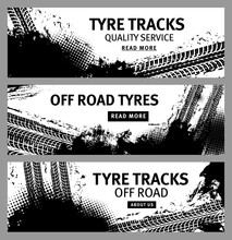 Grunge Banners With Vector Tire Tracks And Offroad Tyre Prints. Mud Or Dirt Road Wheel Traces Of Race Sport Car, Truck Or Tractor, Motorcycle Or Bike, Rubber Tread Black Marks With Halftone Pattern