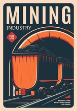 Mining Industry Retro Poster, Vector Vintage Card With Mine Trolley On Rails. Miner Equipment, Railroad Cart With Fossil Mineral Resource. Minecart In Quarry, Production And Processing Of Coals