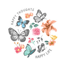 Happy Thoughts Happy Life Slogan With Colorful Flowers And Butterflies In Circle Shape Illustration