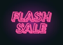 Pink Neon Flash Sale Banner. Advertising Signage For Promotion Flash Sale Offer. The Design Is A Simple Neon Technique Typography And Makes It More Realistic In Semi 3D.