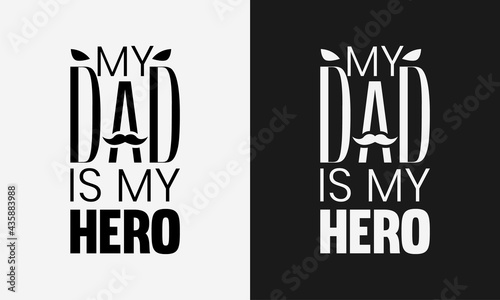 Valokuva My Dad is My Hero, Fathers day typography, father label lettering illustration v