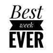 canvas print picture - ''Best week ever'' Quote Illustration