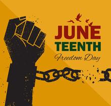 Juneteenth Emancipation Day, Fist Raise Up Breaking Chain.