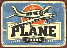 Plane Transports And Tours Vintage Retro Sign For Adventure Flights And Flight Lessons. Old Vector Decoration With Airplane On Rusty Metal Background Pattern. Plane Flying In The Sunset.