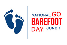 National Go Barefoot Day, Holiday Concept. Template For Background, Banner, Card, Poster, T-shirt With Text Inscription, Vector Eps 10