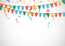 Party Background, With Colorful Flags And Confetti Isolated White Background. Vector Illustration