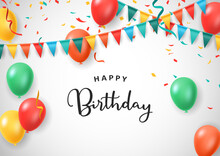 Happy Birthday Celebration With Decorative Design Isolated White Background. Colorful Balloons. Vector Illustration
