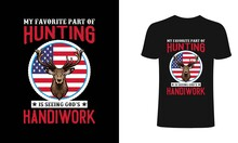 My Favourite Hunting Is Seeing God's Handiwork T Shirt Design. Hunting T Shirt Design. Typography, Vintage T Shirt, Apparel, Print For Posters, Clothes.