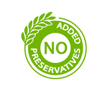 No Added Preservatives Logo. Preservatives Free Natural Product Symbol. Organic Food No Added Preservatives Badge. Vector Green Icon.