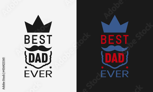 Valokuva best dad ever lettering, fathers day isolated hand drawn typography design for g