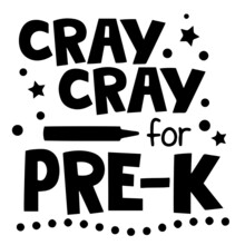 Cray Cray For Pre-k Background Inspirational Positive Quotes, Motivational, Typography, Lettering Design