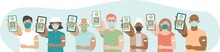 Various Vaccinated People With Digital Health Passports. Young And Aged Men And Women Showing An App On Their Mobile Phones. Multiracial Group. Green Immunity Certificate Concept