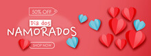 Dia Dos Namorados, Day Sale 50% OFF. Banner With Hearts, Red Background. Shop Valentine's Template.