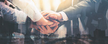 Double Exposure Of Team Businesspeople To Join Hands Together, Accept Agree Cooperation And Success Concept.