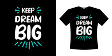 Keep Dream Big Lettering Motivational Quotes