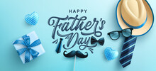 Father's Day Poster Or Banner Template With Hat,necktie And Gift Box On Blue Background.Greetings And Presents For Father's Day In Flat Lay Styling.Promotion And Shopping Template For Love Dad