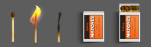 Safety Matches In Box, Stages Of Burning From Fire To Charred Burnt Wooden Stick, Matchsticks With Brown Sulphur Lying In Closed And Open Case Isolated On Grey Background, Realistic 3d Vector Set