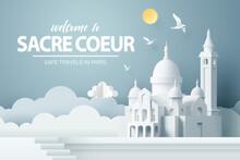 Paper Art Of Sacre Coeur Basilica In Paris, Safe Travels And Journey In Paris Concept
