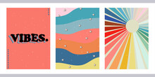 A Set Of Three Bright Aesthetic Posters. Minimalistic Posters With Positive Phrases For Social Media, Cover Design, Web. Vintage Illustrations With Rainbow, Sun, Geometric Shapes, Dots, Lines.