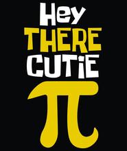 Hey There Cutie Pie Math T-Shirt Design