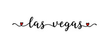 Hand Drawn Las Vegas Quote As Banner Or Logo. Lettering For Postcard, Invitation, Poster, Icon, Label.