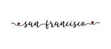 Hand Drawn San Francisco Quote As Banner Or Logo. Lettering For Postcard, Invitation, Poster, Icon, Label.