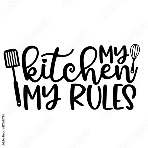 Stampa su Tela my kitchen my rules logo inspirational positive quotes, motivational, typography