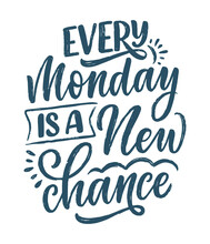 Hand Drawn Lettering Quote In Modern Calligraphy Style About Monday. Slogan For Print And Poster Design. Vector