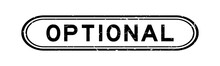 Grunge Black Optional Word Rubber Seal Stamp On White Background