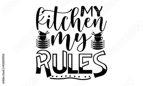 Fotografia My Kitchen my rules svg, Kitchen SVG Bundle, Kitchen Quote SVG, Baking Svg, Kitc