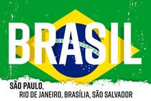 "Brasil, Flag Of Brazil, Banner With Grunge Brush. ""São Paulo, Rio De Janeiro, Brasília, São Salvador"" - São Paulo, Rio, Brasilia, Salvador."