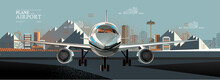 Plane And Airport. Vector Illustration Of An Airplane Preparing To Take Off Or Parked Against The Backdrop Of An Urban City. Drawing For Banner, Background Or Poster