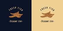 Summer Print Of Starfish Or Logo Of Fresh Fish. Surfing Tropical For T-shirt Design. Exotic Food For Surf Tropic Beach