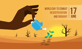 World Day to Combat Desertification and Drought banner with Hand holding a watering pot , watering the seedlings in dry areas and then hot deserts vector design