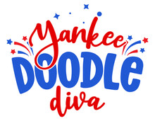 Yankee Doodle Diva - Happy Independence Day July 4th Lettering Design Illustration. Good For Advertising, Poster, Announcement, Invitation, Party, Greeting Card, Banner, Gifts, Print
