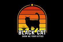 Black Cat Show Me Your Kitties Color Orange And Yellow