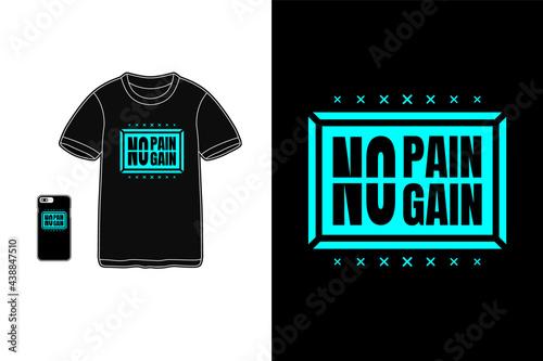 Fotografia No pain no gain,t-shirt mockup typography