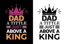 Dad A Tittle Just Above King I Never Dreamed I'd Grow Up To Be A Super Sexy Cat Dad But Here I Am Killing It T-shirt. Father Day's T-shit. Dad T-shirt Design