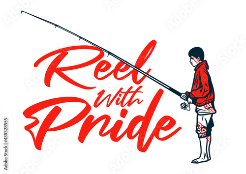 Photo t shirt design reel with pride with fisherman holding fishing rood vintage illus