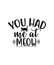 Are You Kitten Me Right Meow? - Funny Cat Lover Vector - Digital Clipart , T-shirt Design, Instant Download (svg, Dxf, Png)Life Is Better With A Cat SVG File Instant Download Cat Lover SVG Png Pdf Eps