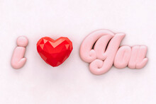 """""""I Love You"""" Written In Pink With A Heart Shaped Form - 3D Rendering"""