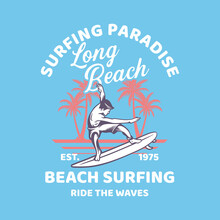 T Shirt Design Surfing Paradise Long Beach Est 1975 Beach Surfing Ride The Waves With Man Surfing And Silhouette Palm Tree Background Vintage Illustration