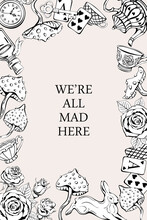 Alice In Wonderland In Vintage Style. White Rabbit, Playing Cards, Pocket Watch And Key, Teapot And Cup, Mushroom And Poison. Frame And Place For Text. We Are All Mad Here