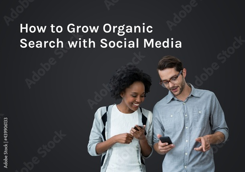 Composition of how to grow organic search text, over happy diverse couple using smartphones