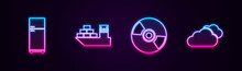 Set Line Refrigerator, Cargo Ship, CD DVD Disk And Cloud. Glowing Neon Icon. Vector