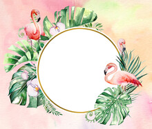Watercolor Pink Flamingo, Tropical Leaves And Flowers Frame Isolated Illustration