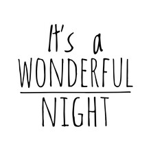 ''It's A Wonderful Night'' Quote Illustration